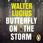 Butterfly on the Storm: Heartland Trilogy, Book 1 Audiobook by Walter Lucius Narrated by Alix Dunmore
