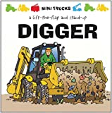 img - for Mini Trucks: Digger: A Lift-the-Flap and Stand-Up book / textbook / text book