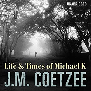 Life and Times of Michael K Audiobook