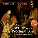 The Return of the Prodigal Son: A Story of Homecoming Audiobook by Henri J. M. Nouwen Narrated by Dan Anderson