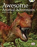 Awesome Animal Adventures Lime 1 (Bug Club) (0433004541) by Cartwright, Pauline
