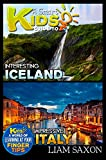A Smart Kids Guide To INTERESTING ICELAND AND IMPRESSIVE ITALY: A World Of Learning At Your Fingertips (English Edition)