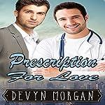 Prescription for Love: A Friends-to-Lovers Gay Romance | Devyn Morgan