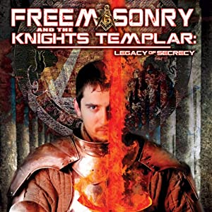 Freemasonry and the Knights Templar: Legacy of Secrecy | [O. H. Krill]