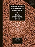 img - for O'Connor's California Practice * Civil Pretrial 2012 book / textbook / text book