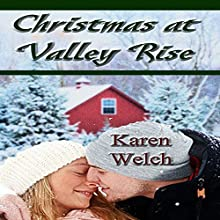 Christmas at Valley Rise: Miracle at Valley Rise (       UNABRIDGED) by Karen Welch Narrated by Bryant Sullivan
