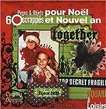 echange, troc Cynthia Dumont - 60 Pages et Objets scrappés pour Noël et Nouvel An (ancien prix éditeur 13 euros)