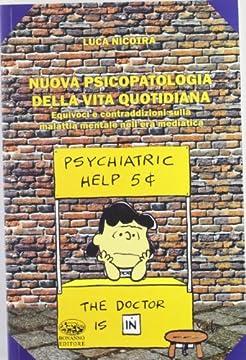 Cover Nuova psicopatologia della nuova vita quotidiana. Equivoci e contraddizioni sulla malattia mentale nell'era mediatica