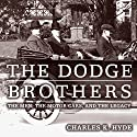 The Dodge Brothers: The Men, the Motor Cars, and the Legacy: Great Lakes Books Series Audiobook by Charles K. Hyde Narrated by Chris Abell