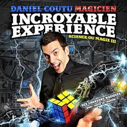 Daniel Coutu Magicien – Science ou Magie III: L'incroyable expérience