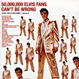 echange, troc Elvis Presley - 50.000.000 Elvis Fans Can't Be Wrong