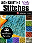 Loom Knitting Stitches: My Top Ten Vo...