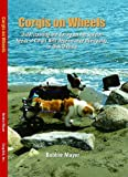 img - for Corgis on Wheels, Understanding and Caring for the Special Needs of Corgis with Degenerative Myelopathy or Disk Disease book / textbook / text book