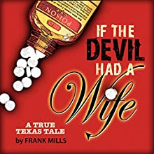 If the Devil Had a Wife (       UNABRIDGED) by Frank Mills Narrated by A.T. Chandler