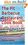 The Pit Barbecue Restaurant Cook Book...