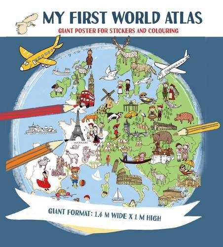 My First World Atlas (Giant Poster for Stickers and Colouring)