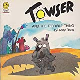 Towser and the Terrible Thing (Picture Lions) (0006623603) by Ross, Tony