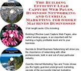 img - for The Guerilla Marketing, Building Effective Lead Capture Web Pages, Business Networking for Smoke Machines Businesses book / textbook / text book
