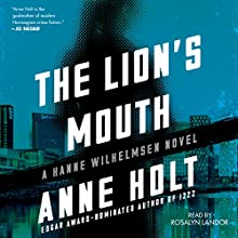 The Lion's Mouth: A Hanne Wilhelmsen Novel, Book 4 Audiobook by Anne Holt Narrated by Rosalyn Landor
