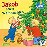 Jakob feiert Weihnachten (Kleiner Jakob)