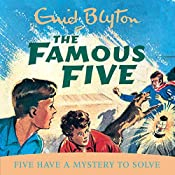 Famous Five: Five Have A Mystery To Solve: Book 20   Enid Blyton