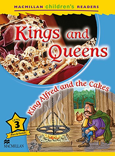 Macmillan Children's Readers Level 3. Kings And Queens. King Alfred And The Cakes