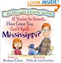 If You're So Smart, How Come You Can't Spell Mississippi? (Adventures of Everyday Geniuses)