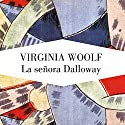 La señora Dalloway [Mrs. Dalloway] Audiobook by Virginia Woolf Narrated by Neus Sendra