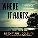 Where It Hurts: The Gus Murphy Series, Book 1 Audiobook by Reed Farrel Coleman Narrated by Chris Andrew Ciulla