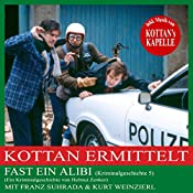 Fast ein Alibi (Kottan ermittelt - Kriminalgeschichte 5) | Helmut Zenker
