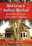 Hard Living in Americas Heartland: Rural Poverty in the 21st Century Midwest