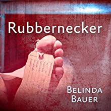 Rubbernecker Audiobook by Belinda Bauer Narrated by Andrew Wincott