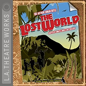 The Lost World (Dramatized) | [Arthur Conan Doyle, John de Lancie, Nat Segaloff]