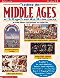 img - for Teaching the Middle Ages with Magnificent Art Masterpieces (Grades 4-8) by Chertok Bobbi Hirshfeld Goody Rosh Marilyn (2000-01-01) Paperback book / textbook / text book