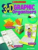 3-D Graphic Organizers: 20 Innovative, Easy-to-Make Learning Tools That Reinforces Key Concepts and Motivate All Students!