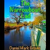 The Narrowboat Lad: The Narrowboat Lad, Book 1 | Daniel Mark Brown