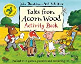 Julia Donaldson Tales From Acorn Wood Activity Book