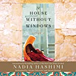 A House Without Windows: A Novel | Nadia Hashimi