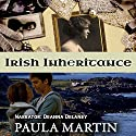 Irish Inheritance Audiobook by Paula Martin Narrated by Deanna Delaney