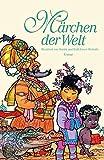 Märchen der Welt: mit 80 Illustrationen von Martin und Ruth