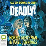 Deadly! | Morris Gleitzman,Paul Jennings