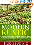 Modern Rustic: Greenhouses and Garden...