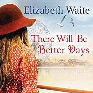 There Will Be Better Days Audiobook