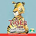 A Tiger Tale Audiobook by Holly Webb Narrated by Rosie Jones