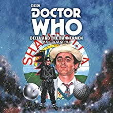 Doctor Who: Delta and the Bannermen: 7th Doctor Novelisation Audiobook by Malcolm Kohll Narrated by Bonnie Langford