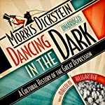 Dancing in the Dark: A Cultural History of the Great Depression | Morris Dickstein