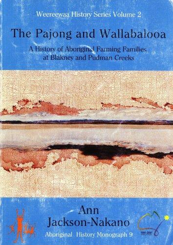 the-pajong-and-wallabalooa-a-history-of-aboriginal-farming-families-at-blakney-and-pudman-creeks-182