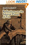 Reflections on the Motive Power of Fire: And Other Papers on the Second Law of Thermodynamics (Dover Books on Physics)