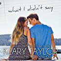 What I Didn't Say Audiobook by Keary Taylor Narrated by Matthew Dunehoo