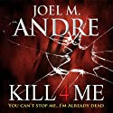 Kill 4 Me Audiobook by Joel M. Andre Narrated by Destiny Landon